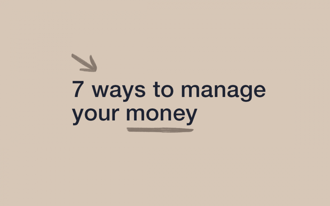 7 Ways to Manage your Money