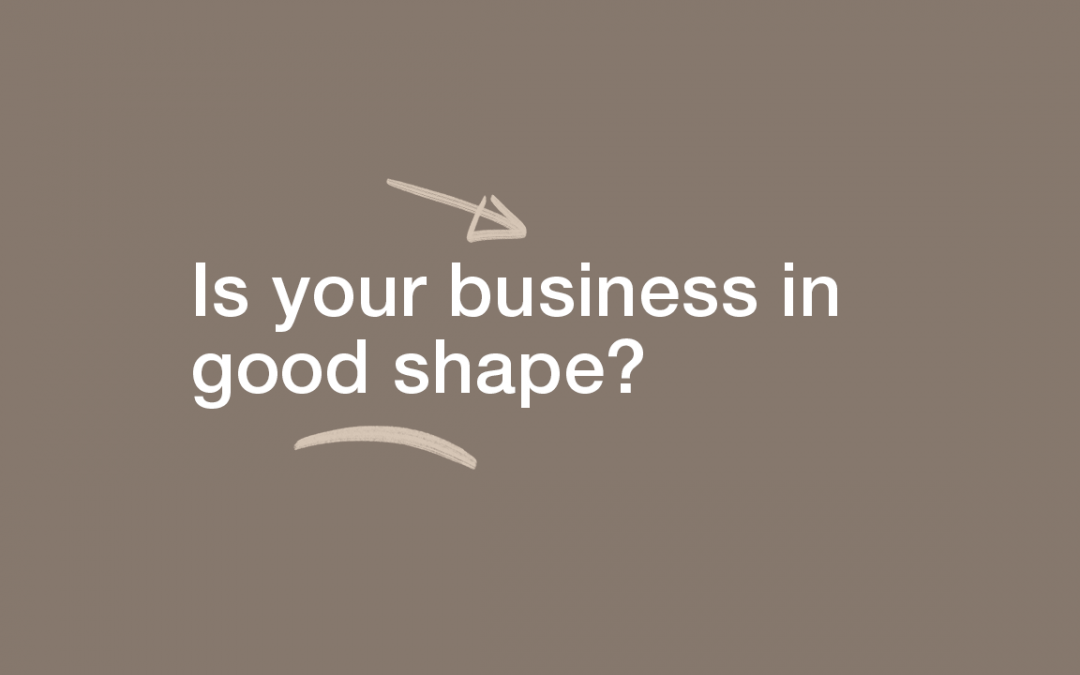 Is Your Business In Good Shape?