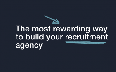 The most Rewarding way to Build your Recruitment Agency