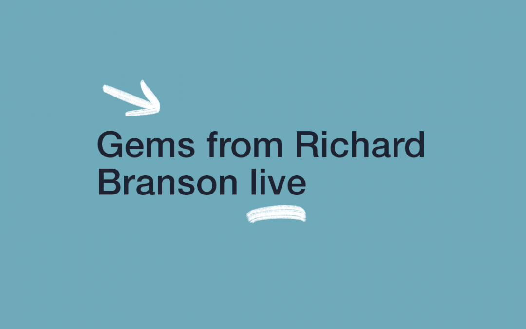 Gems from Richard Branson Live