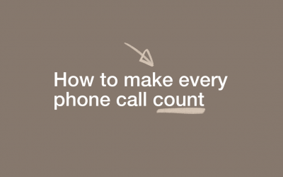 How to make every phone call count