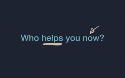 Who helps you now?