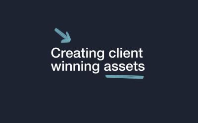 Creating client winning assets